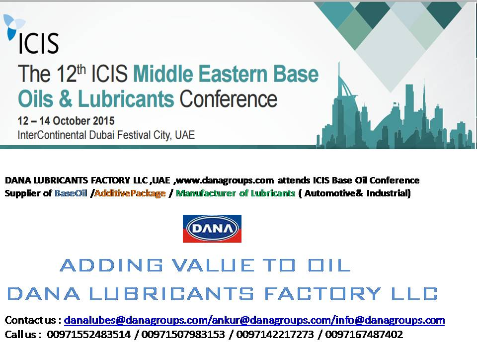 DANA LUBRICANTS FACTORY LLC at ICIS Middle Eastern Base Oils&